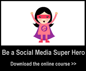 Be a Social Media Super Hero Online Course